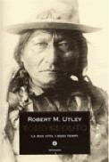 Toro Seduto: La sua vita, i suoi tempi  by  Robert M. Utley