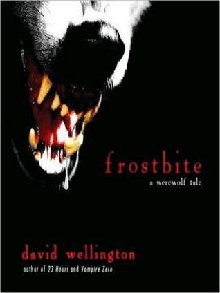 Frostbite (Cheyenne Clark, #1) David Wellington
