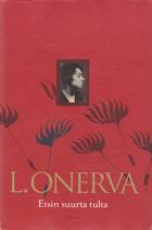 Etsin suurta tulta: Valitut runot 1904–1952  by  L. Onerva