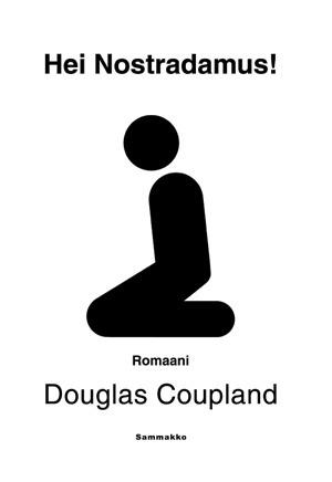 Hei Nostradamus! Douglas Coupland