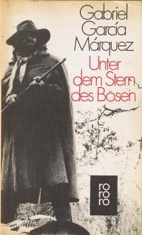 Unter dem Stern des Bösen Gabriel García Márquez