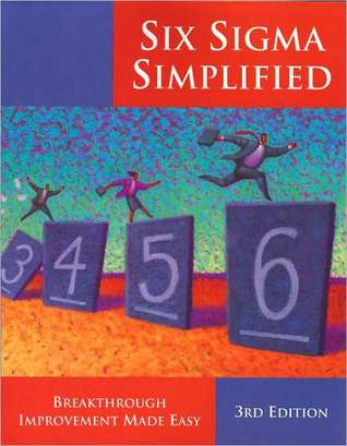 Six SIGMA Simplified: Quantum Improvement Made Easy  by  Lowell Joy Arthur