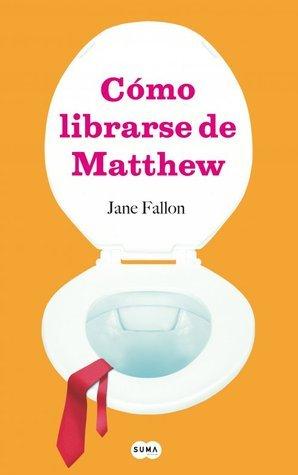 Cómo libererse de Matthew Jane Fallon