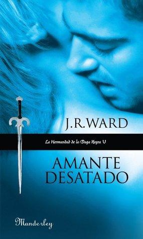 Amante Desatado (La hermandad de la Daga Negra, #5)  by  J.R. Ward