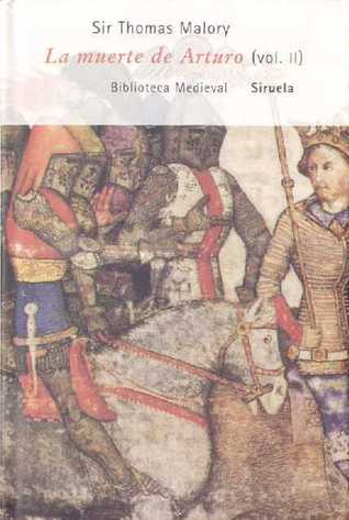 La Muerte de Arturo (Vol. II)  by  Thomas Malory