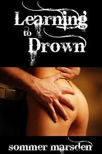 Learning To Drown  by  Sommer Marsden