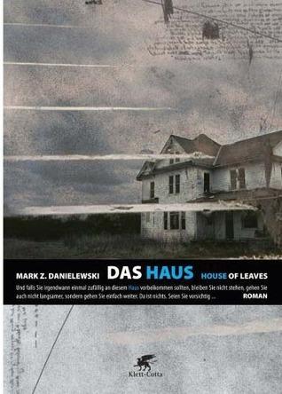 Das Haus - House Of Leaves  by  Mark Z. Danielewski
