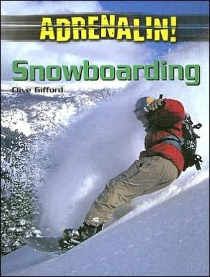 Snowboarding  by  Clive Gifford