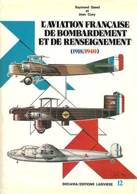 LAviation Francaise de Bombardement et de Renseignement 1918-1940 (Docavia, #12)  by  Raymond Danel
