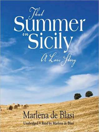 That Summer in Sicily: A Love Story: A Love Story  by  Marlena De Blasi