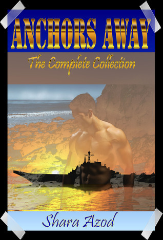 Anchors Away~The Complete Collection  by  Shara Azod