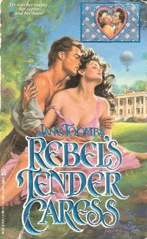 Rebels Tender Caress  by  Jane Toombs