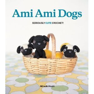 Ami Ami Dogs: Seriously Cute Crochet  by  Mitsuki Hoshi