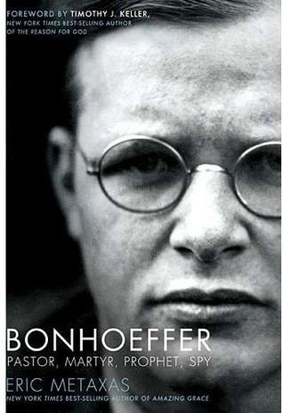 Bonhoeffer Student Edition: Pastor, Martyr, Prophet, Spy  by  Eric Metaxas