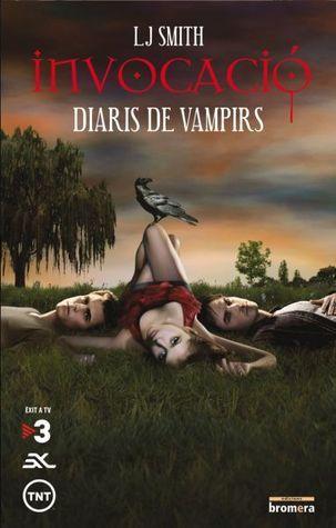 Invocació (Diaris de Vampirs, #4)  by  L.J. Smith