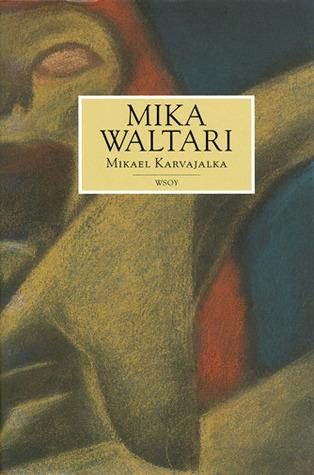 Mikael Karvajalka Mika Waltari