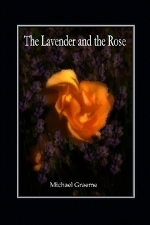 The Lavender and the Rose  by  Michael Graeme