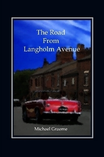 The Road From Langholm Avenue Michael Graeme