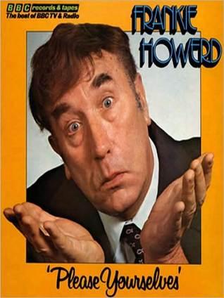 Frankie Howerd: Please Yourselves  by  David Nobbs