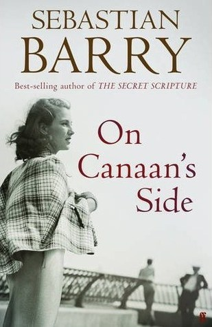 On Canaans Side  by  Sebastian Barry