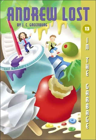 Andrew Lost In the Garbage (Andrew Lost, #13) J.C. Greenburg