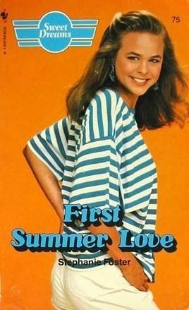 First Summer Love (Sweet Dreams, #75) Stephanie Foster