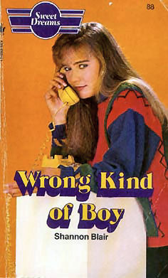 Wrong Kind of Boy (Sweet Dreams, #88) Shannon Blair