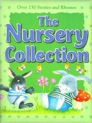 The Nursery Collection: Over 150 Stories and Rhymes (365 Treasury) Parragon Publishing