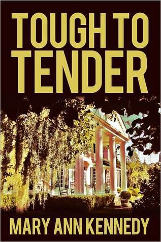 Tough to Tender  by  Mary Ann Kennedy
