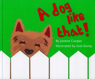 A Dog Like That!  by  Janene Cooper