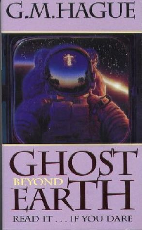 Ghost Beyond Earth  by  G.M. Hague
