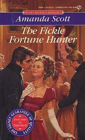 The Fickle Fortune Hunter (Infamous Rakes, #2)  by  Amanda Scott