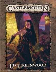 Ed Greenwoods Castlemourn Campaign Setting  by  Ed Greenwood