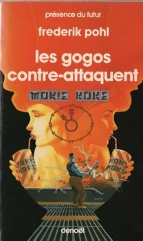 Les Gogos Contre Attaquent  by  Frederik Pohl
