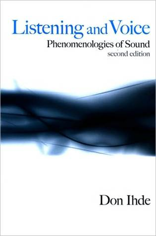 Listening and Voice: Phenomenologies of Sound Don Ihde