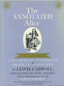 The Annotated Alice: Alices Adventures in Wonderland & Through The Looking Glass  by  Lewis Carroll