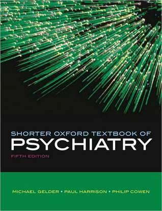 Shorter Oxford Textbook of Psychiatry Michael G. Gelder
