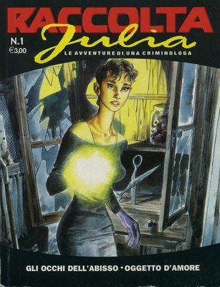 Raccolta Julia n. 1: Gli occhi dellabisso - Oggetto damore Giancarlo Berardi