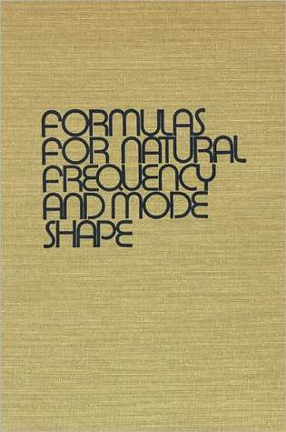 Formulas for Natural Frequency and Mode Shape  by  Robert D. Blevins