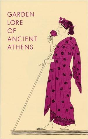 Garden Lore of Ancient Athens Dorothy B. Thompson