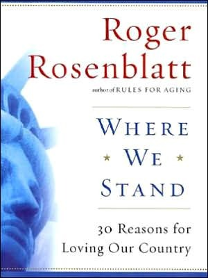 Where We Stand Roger Rosenblatt