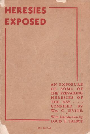 Heresies Exposed  by  William C. Irvine