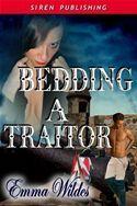 Bedding a Traitor (Dangerous Beauties, #2) Emma Wildes