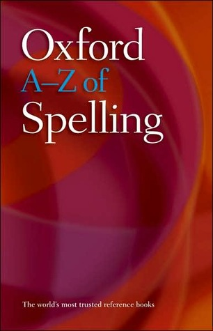 Oxford A-Z of Spelling  by  Catherine Soanes