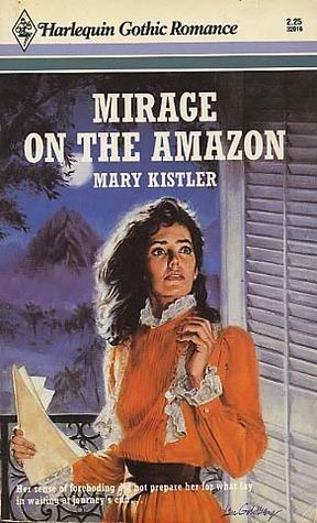 Mirage On The Amazon  by  Mary Kistler