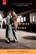 O Jogo Dos Opostos  by  Norman Lebrecht