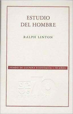 Estudio del Hombre  by  Ralph Linton