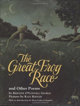 The Great Frog Race: And Other Poems  by  Kristine OConnell George