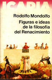 Figuras e ideas de la filosofía del Renacimiento  by  Rodolfo Mondolfo