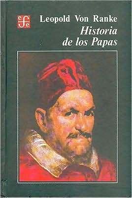 Historia de Los Papas Leopold von Ranke